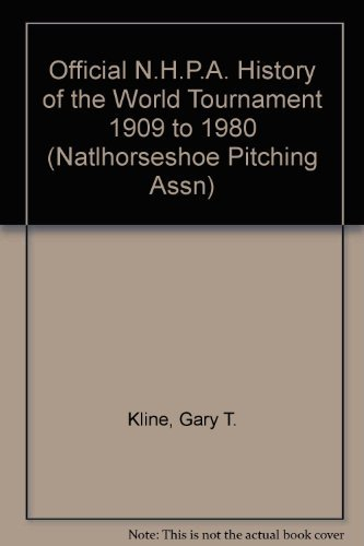 9780913428474: The Official N.H.P.A. History of the World Tournament, 1909 to 1980, Vol. 1