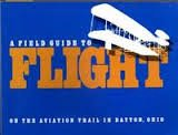 A FIELD GUIDE TO FLIGHT: On the Aviation Trail in Dayton, Ohio