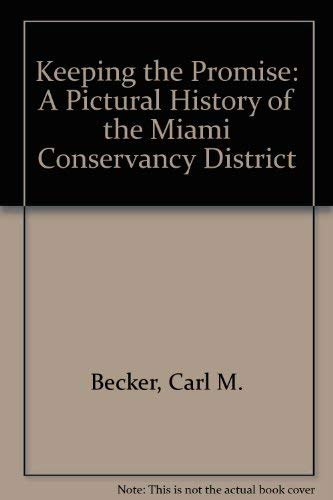 9780913428658: Keeping the Promise: A Pictorial History of the Miami Conservancy District