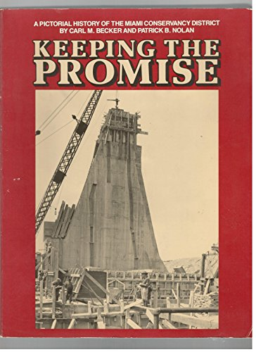 9780913428665: Keeping the Promise, A Pictorial History of the Miami Conservancy District
