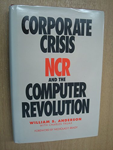 Corporate Crisis: NCR and the Computer Revolution (0913428744) by William S. Anderson