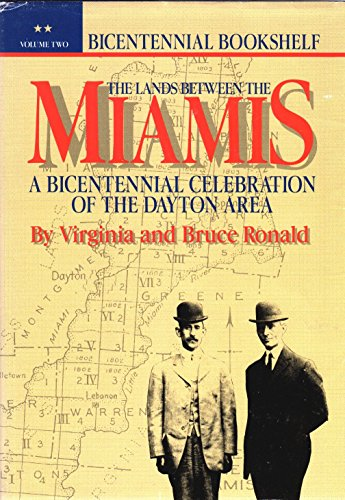 9780913428771: The lands between the Miamis: A bicentennial celebration of the Dayton area (Bicentennial bookshelf)