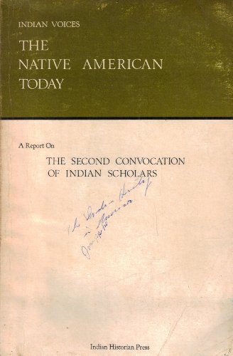 9780913436189: Indian Voices: The Native American Today: The Second Convocation of Indian Scholars