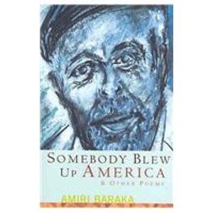 Somebody Blew Up America and Other Poems: Amiri Baraka