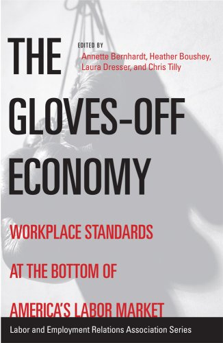 9780913447970: The Gloves-off Economy: Workplace Standards at the Bottom of America's Labor Market (LERA Research Volumes)