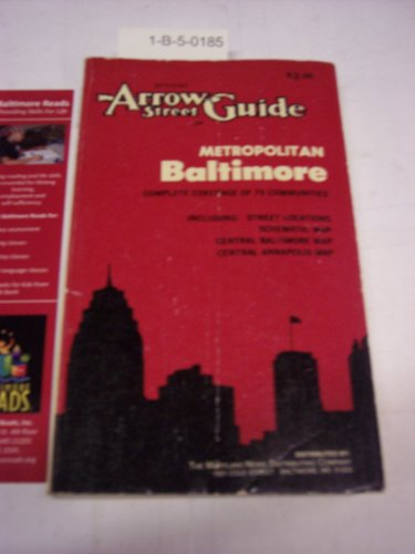 9780913450239: Official Arrow street guide of Metropolitan Baltimore: Complete coverage of 75 communities, including street locations, schematic map, central Baltimore map, central Annapolis map