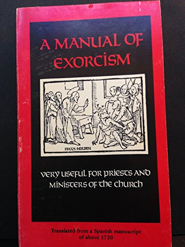 9780913456460: A Manual of exorcism, very useful for priests and ministers of the church