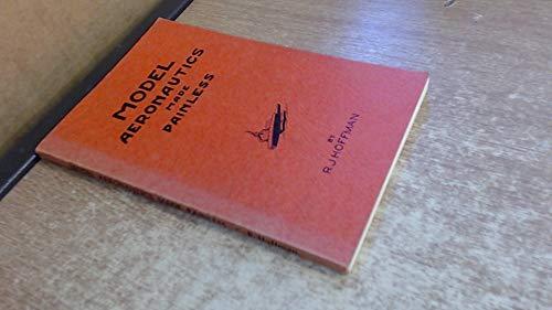 Model Aeronautics Made Painless: R.J. Hoffman
