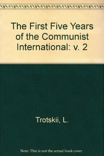 The First Five Years of the Communist: Trotsky, Leon