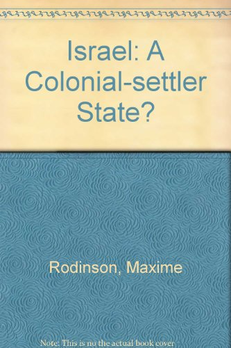 Israel: A Colonial-settler State? (0913460222) by Rodinson, Maxime