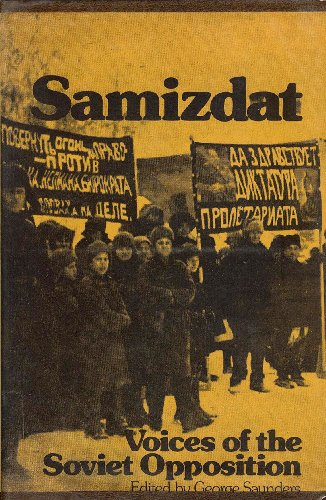 Samizdat: Voices of the Soviet Opposition: Editor-George Saunders