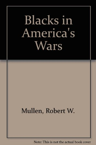 9780913460306: Blacks in America's Wars: The Shift in Attitudes from the Revolutionary War to Vietnam