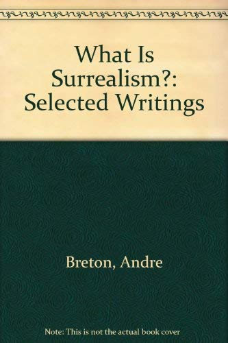 9780913460597: What Is Surrealism: Selected Writings
