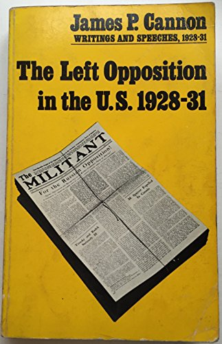 9780913460870: Left Opposition in the U.S.: 1928-1921 (James P. Cannon writings & speeches)