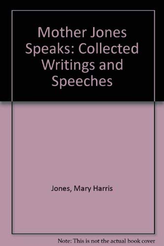 9780913460887: Mother Jones Speaks: Collected Writings and Speeches
