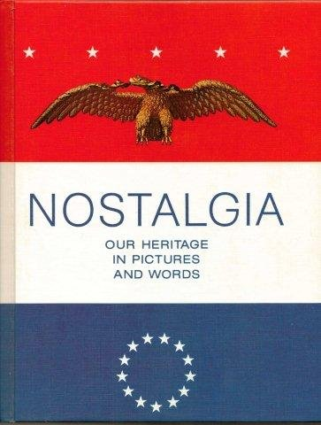 Nostalgia: Our Heritage in Pictures and Words: Ward, Baldwin H.
