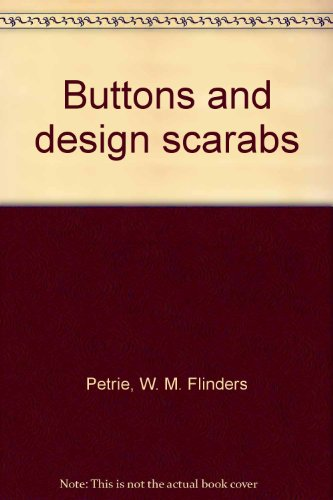 Buttons and design scarabs: Petrie, W. M. Flinders