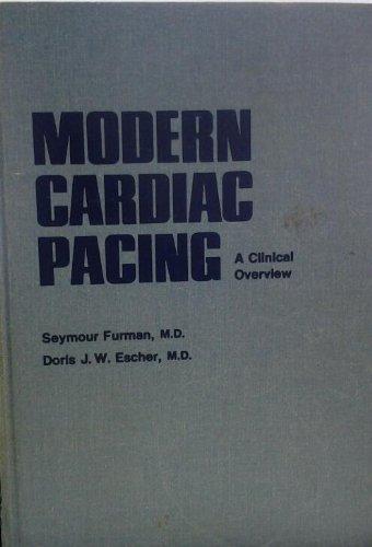 Modern Cardiac Pacing : A Clinical Overview: Seymour Furman; Doris