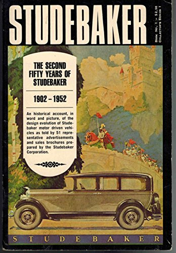 9780913490006: Studebaker: The Second Fifty Years, 1902-1952