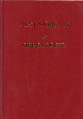 Austin Organs: Ochse, Orpha