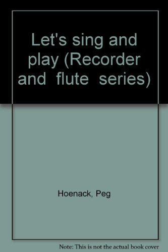Let's sing and play: Easy to learn: Hoenack, Peg