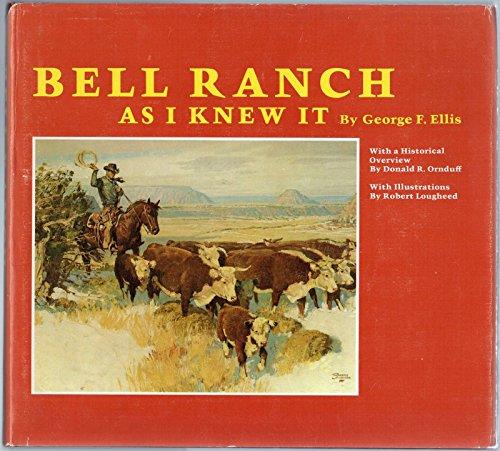 Bell Ranch as I Knew It: Ellis, George F.