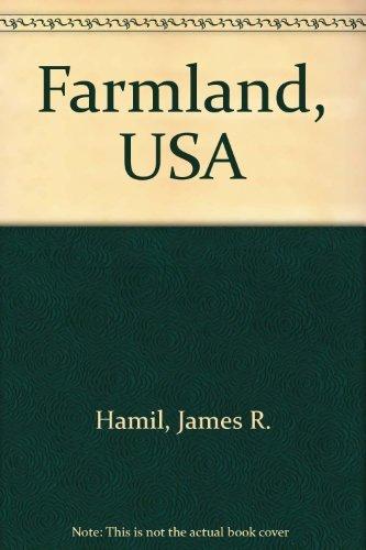 Farmland, USA: Hamil, James R.