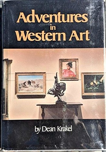 Adventures in Western Art.: KRAKEL, DEAN F.