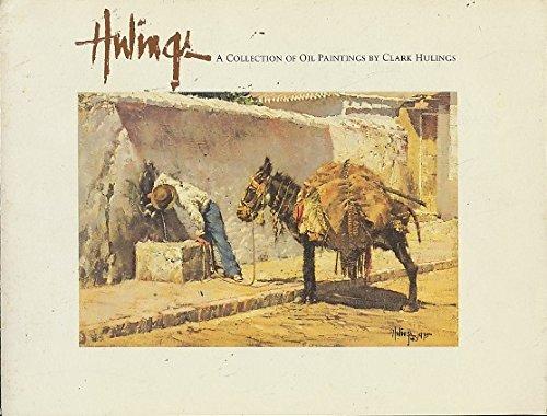 Clark Hulings : Collection of Oil Paintings: Clark Hulings