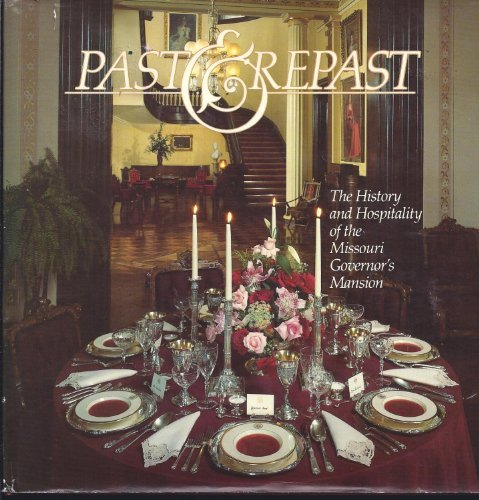 9780913504833: Past & Repast: The History and Hospitality of the Missouri Governor's Mansion