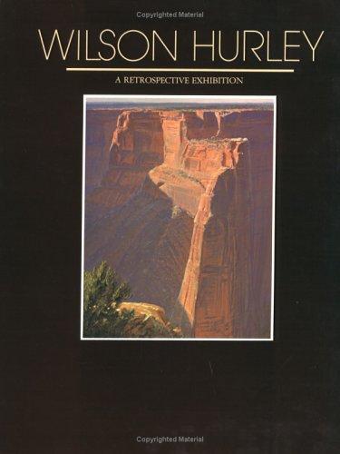 9780913504994: Wilson Hurley: A Retrospective Exhibition
