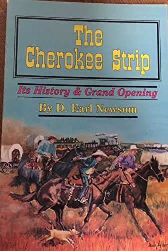 CHEROKEE STRIP: ITS HISTORY AND GRAND OPENING (AUTHOR SIGNED): Newsom, D. Earl