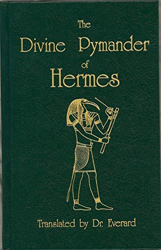 9780913510308: The Divine Pymander of Hermes Mercurius Trismegistus (Secret Doctrine Reference Series)