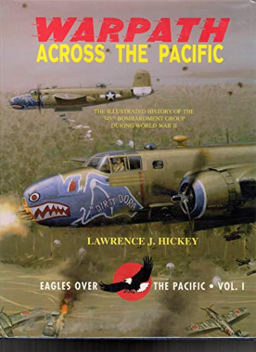 9780913511008: Warpath across the Pacific: The illustrated history of the 345th Bombardment ...