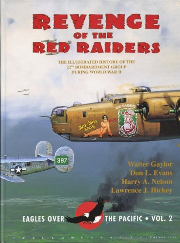 9780913511053: Revenge of the Red Raiders The Illustrated History of the 22nd Bombardment Group during World War II Eagles Over the Pacific Volume 2