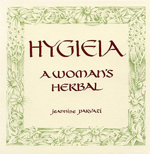 Hygieia: A Woman's Herbal: Baker, Jeannine Parvati