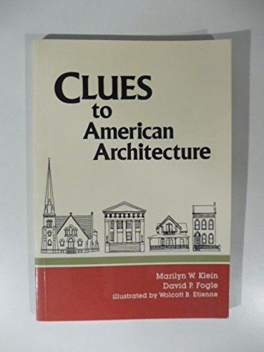 Clues to American architecture: Klein, Marilyn W
