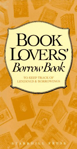 Book Lovers' Borrow Book: A Collection of: Starhill Press Staff