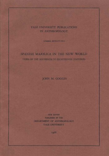9780913516058: Spanish Majolica in the New World: Types of the Sixteenth to Eighteenth Centuries (Yale University Publications in Anthropology)
