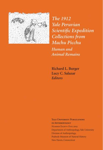 9780913516218: The 1912 Yale Peruvian Scientific Expedition Collections from Machu Picchu: Human and Animal Remains; Vol. #85 (Yale University Publications in Anthropology, Yale Peabody Museum)