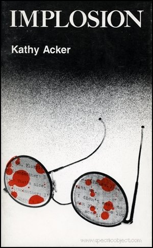 Implosion: Acker, Kathy