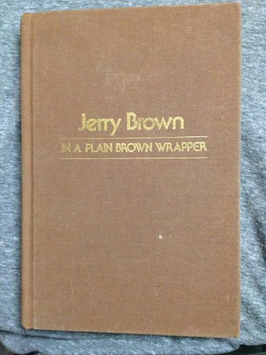 9780913530122: Jerry Brown, in a Plain Brown Wrapper