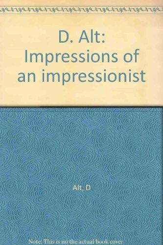 D. Alt: Impressions of an Impressionist: Alt, D.;Cutrubus, C. Nina