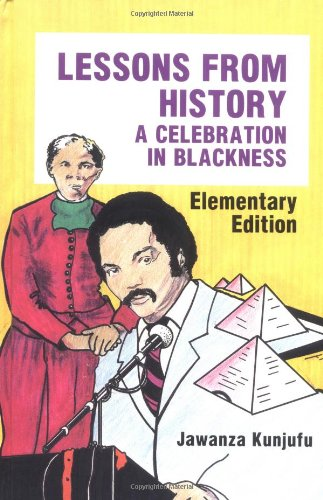 Lessons from History, Elementary Edition: A Celebration in Blackness: Kunjufu, Dr. Jawanza
