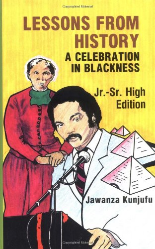 Lessons from History, Jr.-Sr. High Edition: A Celebration in Blackness: Kunjufu, Dr. Jawanza