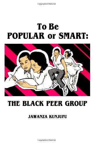 9780913543108: To Be Popular or Smart: The Black Peer Group
