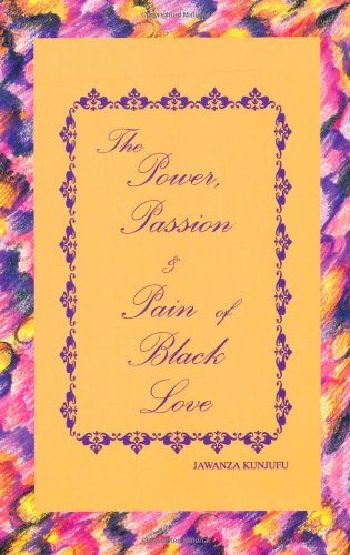 9780913543368: Power, Passion and Pain of Black Love