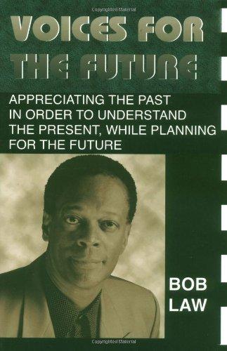 Voices for the Future: Appreciating the Past: Bob Law