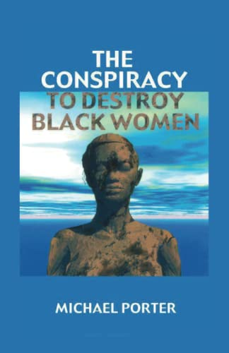 9780913543726: The Conspiracy to Destroy Black Women