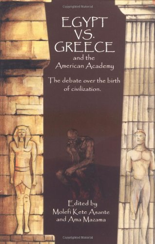9780913543771: Egypt vs. Greece and the American Academy: The Debate Over the Birth of Civilization
